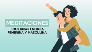 Equillibrar energía femenina y masculina