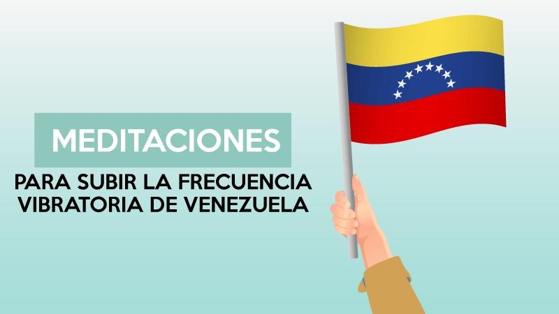 Para subir la frecuencia vibratoria de Venezuela