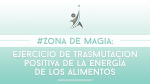 ejercicio de transmutación positiva de la energía de los alimentos