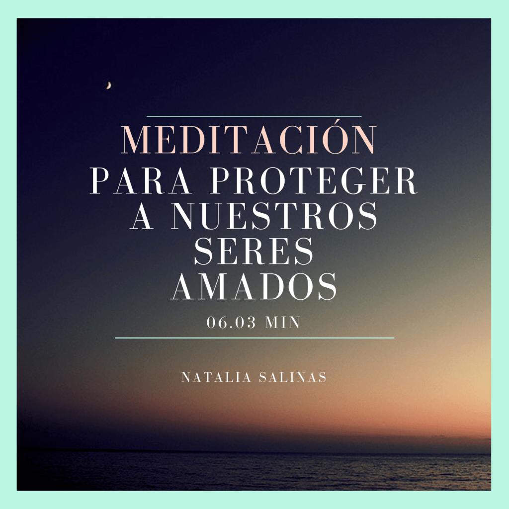Meditación para la protección de nuestros seres amados.