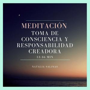 Meditación toma de consciencia y responsabilidad creadora
