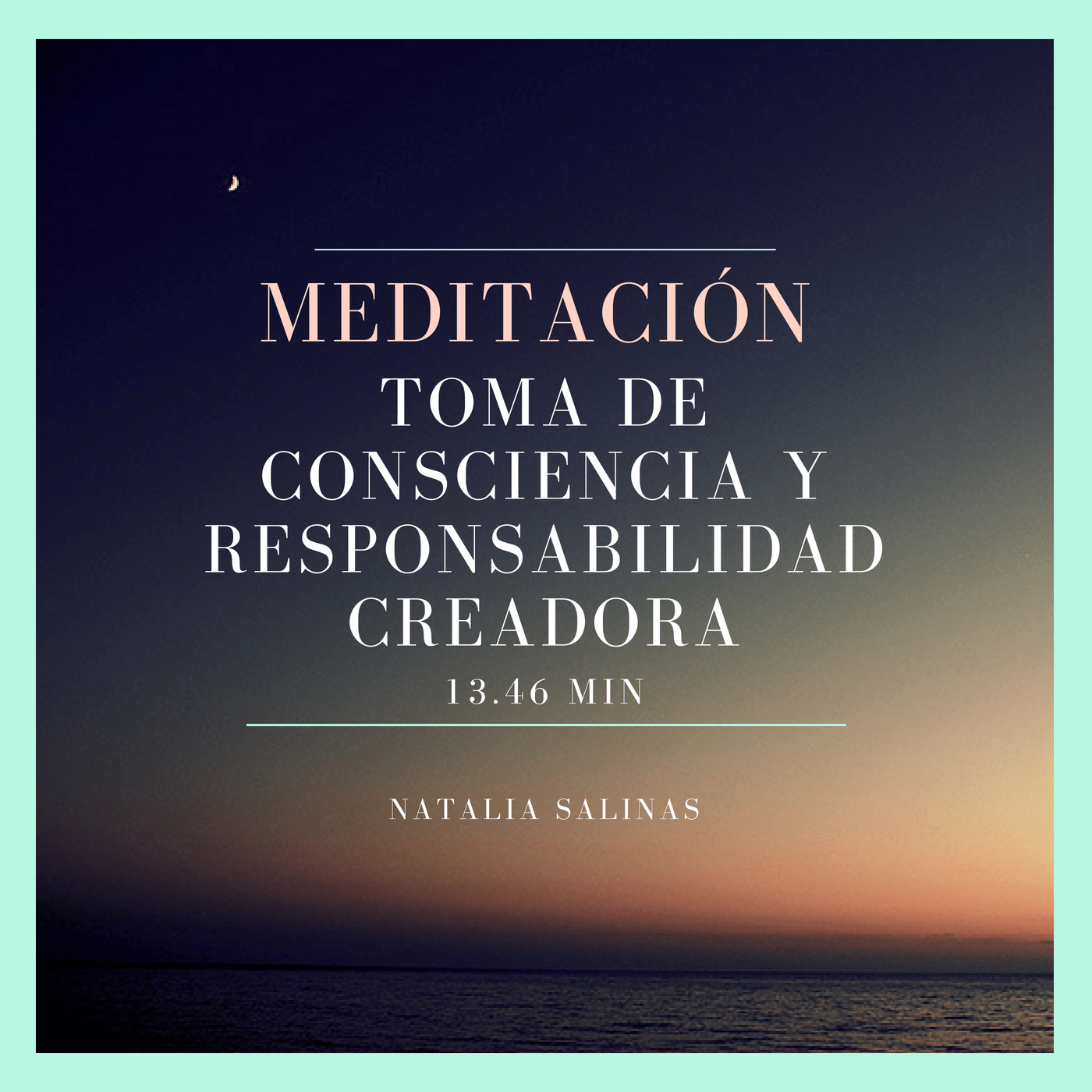 Meditación toma de conciencia y responsabilidad creadora