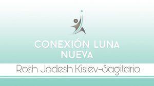 conexion luna nueva rosh jodesh kislev - sagitario