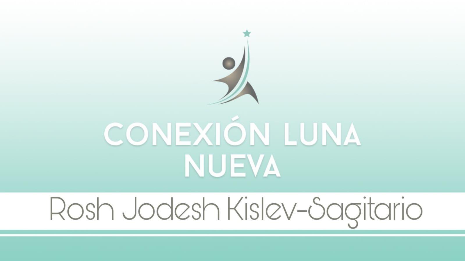 Conexión luna nueva Rosh Jodesh Kislev - Sagitario