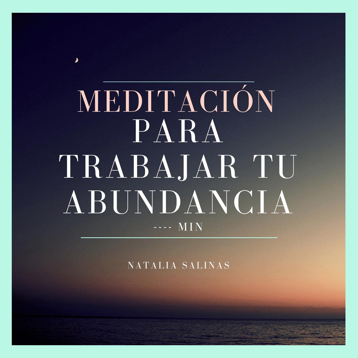 Meditación para trabajar tu abundancia