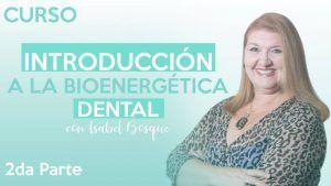 Parte 2 curso introducción a la bioenergética dental