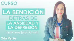La bendicion detras de la ansiedad y depresion 2 parte