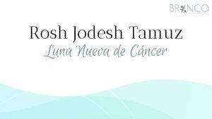 Rosh Jodesh Tamud cancer