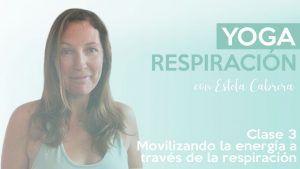 Movilizando la energía a través de la respiración clase 3 Estela Cabrera