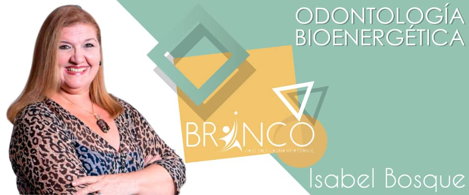 Odontología bioenergética - Blog - Isabel Bosque