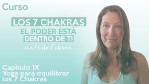 Yoga para equilibrar los 7 chakras cap. 9