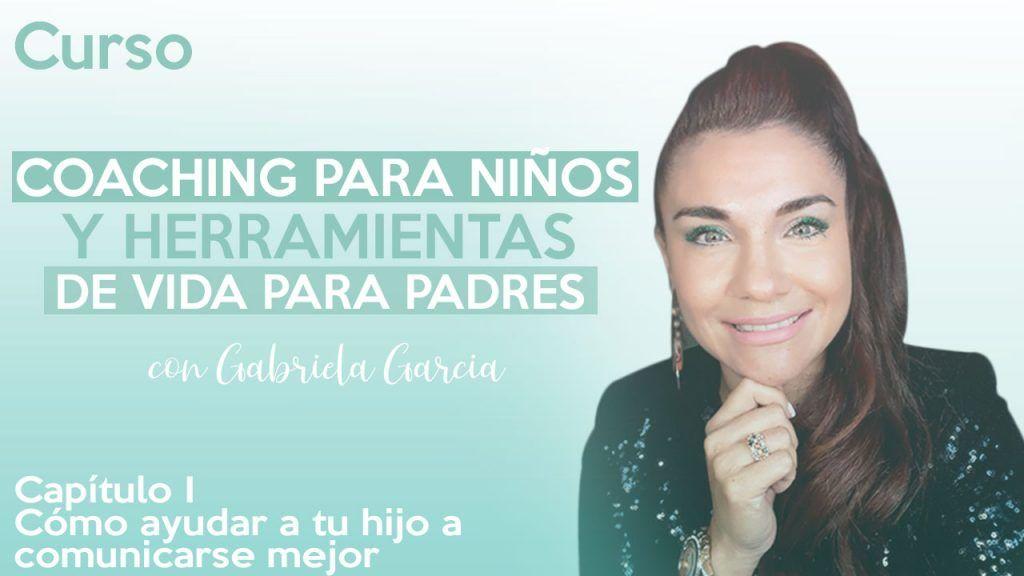 Cap.1 Coaching para niños. Gabriela Garcia