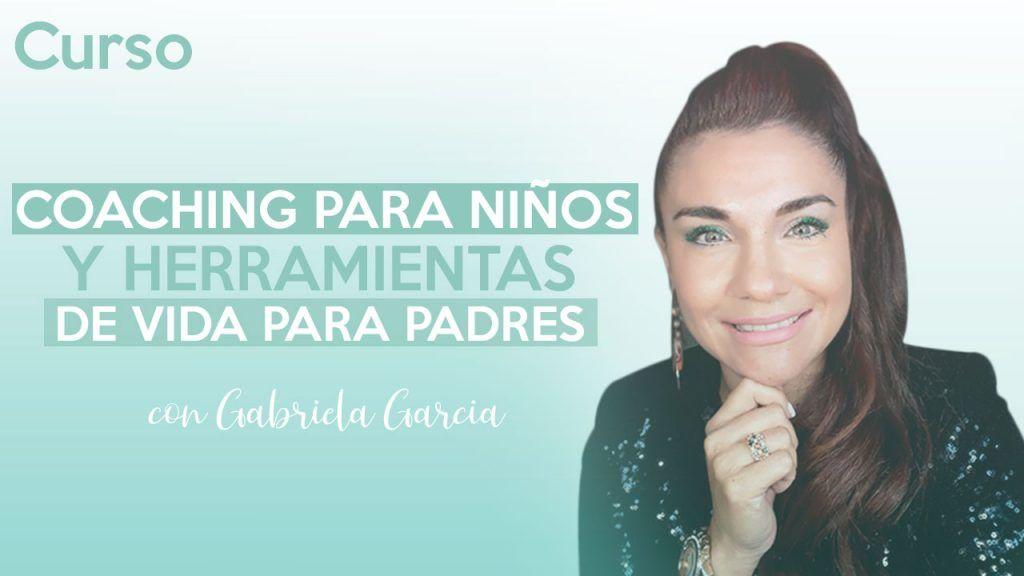 Curso Coaching para niños - Gabriela Garcia