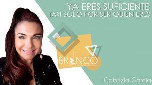 Ya eres suficiente- Gabriela García