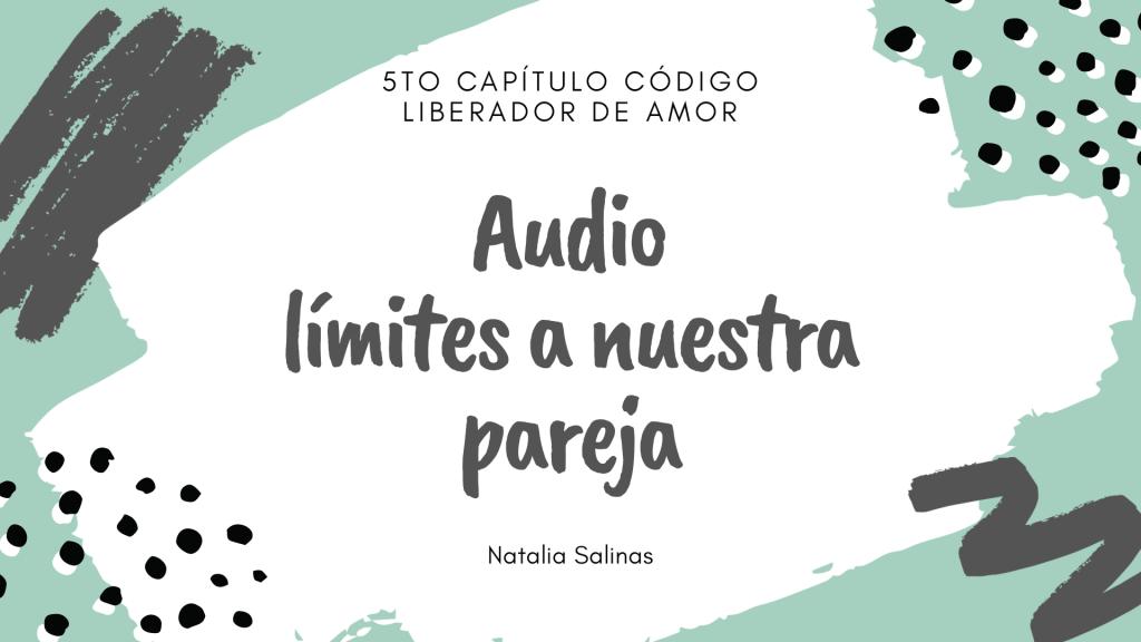Audio- Límites a nuestra pareja