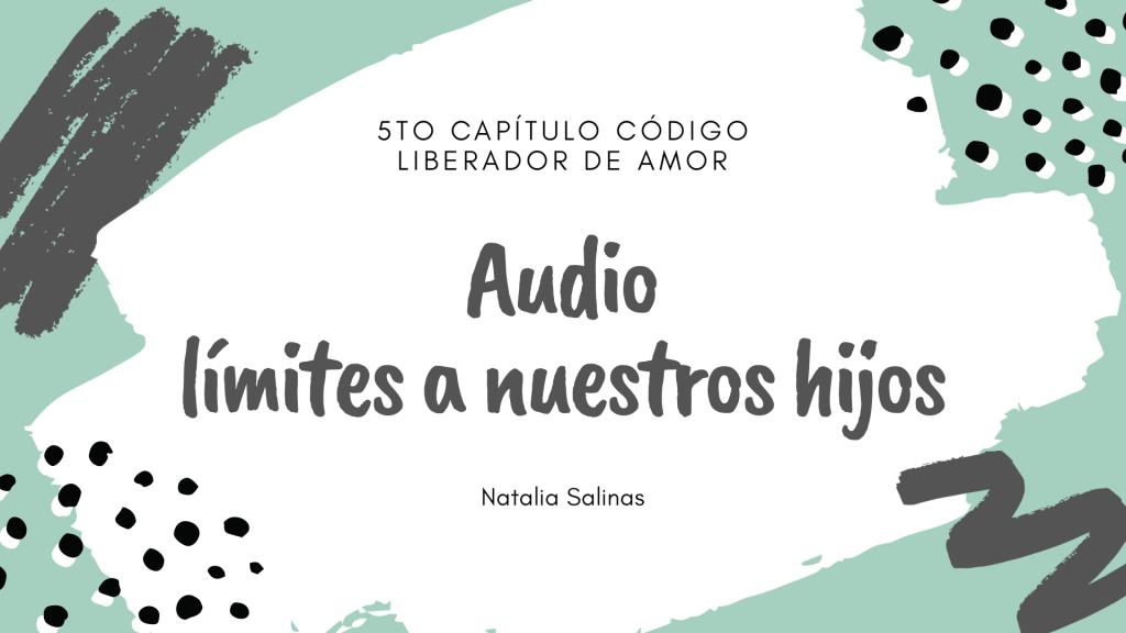 Audio- Límites a nuestros hijos
