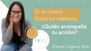 _En el camino hacia tus objetivos_ ¿Quién acompaña tu acción__ de Maria Eugenia Sosa