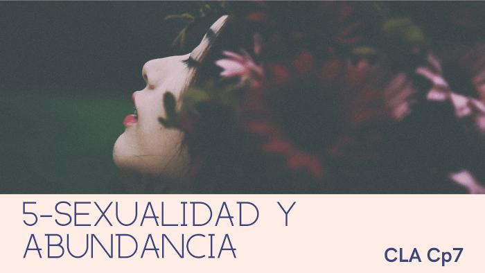 5- Sexualidad y abundancia