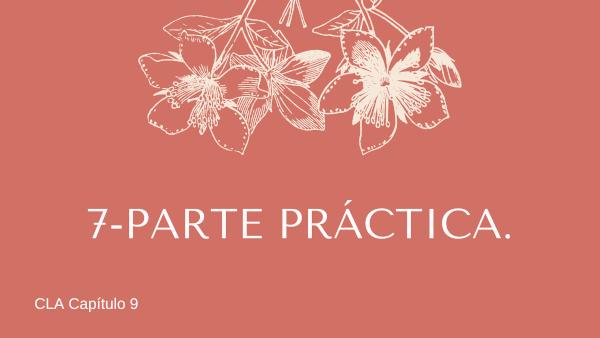 7- Parte Práctica cap.9 CLA