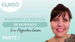 Part.I Reparando la biología de mi pasado - Alejandra Gasia