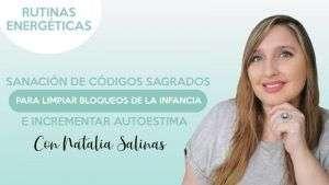Sanación de códigos sagrados para limpiar bloqueos de la infancia - Natalia Salinas.jpg