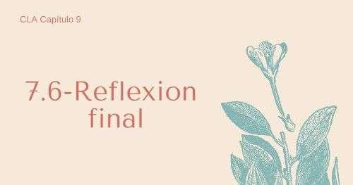7.6 Reflexión final - cap.9 cla