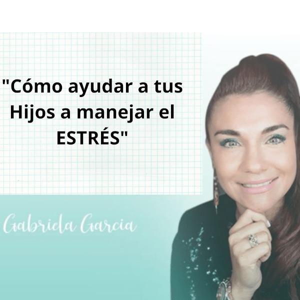 Gabriela García - Estrés en niños