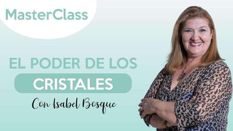 MasterClass - El poder de los cristales - Isabel Bosque