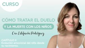 Portada cap.2 Evolución emocional del niño desde su nacimiento - Estefanía Rodríguez