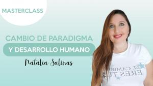 Masterclas Cambio de paradigma y desarrollo humano - Natalia Salinas