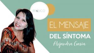 blog El mensaje del síntoma - Alejandra Gasia
