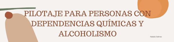 Pilotaje para personas con dependencias químicas y alcoholismo