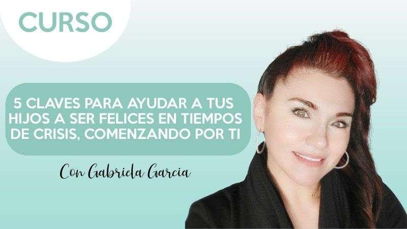 Portada 5 claves para ayudar a tus hijos a ser felices i - Gabriela García