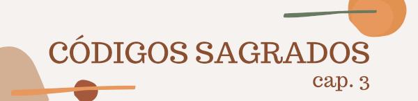 CÓDIGOS SAGRADOS cap3