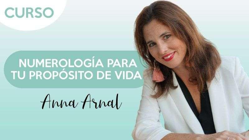 Numerología para tu propósito de vida - Anna Arnal