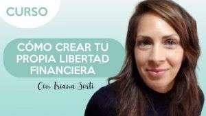 Portada curso cómo crear tu propia libertad financiera - Triana Sosti
