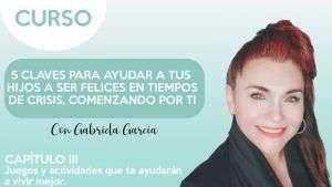 cap.3 Juegos y actividades que te ayudarán a vivir mejor - Gabriela García
