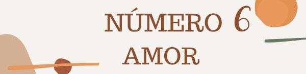 Número 6 - Amor