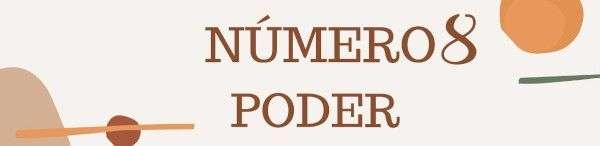 Número 8 - Poder