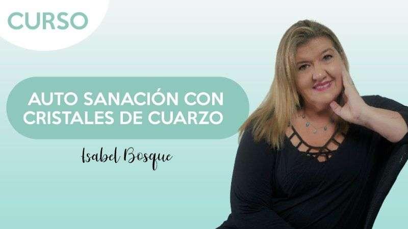 Autosanación con cristales de cuarzo - Isabel Bosque