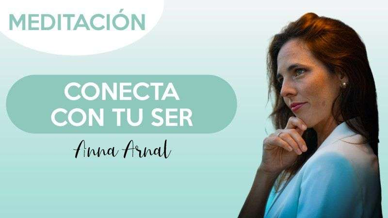 Conecta con tu ser - Anna Arnal